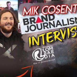 Mik Cosentino per Radio Lombardia [intervista Brand Journalism]