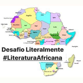 t02e03 - Desafio Literalmente - Janeiro - Literatura africana