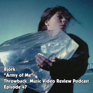 Ep. 47-Army of Me (Björk)