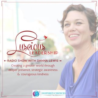 Luscious Leadership ~ Danna Lewis
