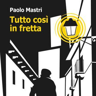 """Paolo Mastri """"Tutto così in fretta"""""""