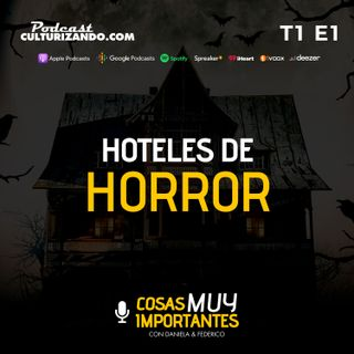 Hoteles de Terror - Cosas muy importantes - T1E1