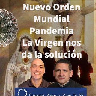 Episodio 307: 🌐 Nuevo Orden Mundial 😷 Pandemia 😲 La Virgen de Fatima nos da la solución🙏 Padre Michael Rodríguez