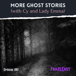 More Ghost Stories (with Cy and Lady Emma)
