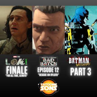 Loki Finale Review - The Bad Batch Episode 12 Reaction - The Batman Who Laughs Part 3