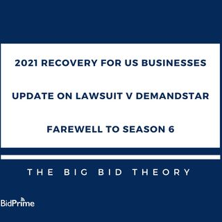 2021 Recovery for US Businesses, Update on Lawsuit v DemandStar, Farewell to Season 6