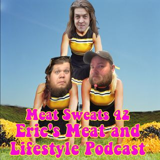 Episode 42- Eric's Meat and Lifestyle Podcast