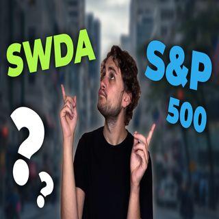 S&P 500 o SWDA? Investire in ETF: quale scegliere per il lungo periodo