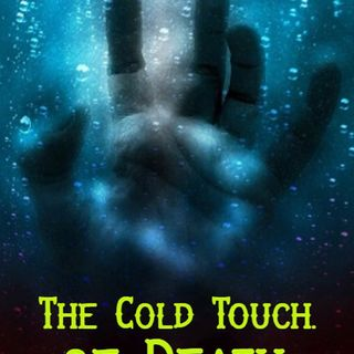 The Cold Touch of Death