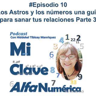 10 MiClaveAlfanumerica #Episodio 10 Numerología y Astrología Parte 3
