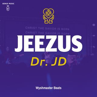 Jeezus by Dr. JD produced by Wyshmaster