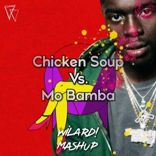 Skrillex & Habstrakt - Chicken Soup Vs. Sheck Wes - Mo Bamba (WILARD! Mashup)[Extended]