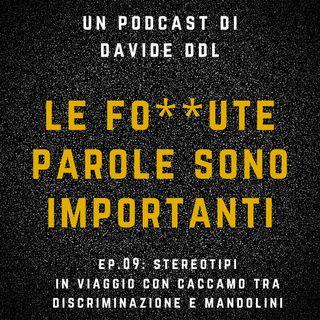 Ep. 09 Stereotipi: in viaggio con Caccamo tra Discriminazione e Mandolini
