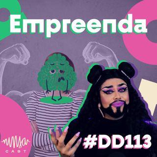 #113 Doutora Drag - Empreendedorismo é importante?