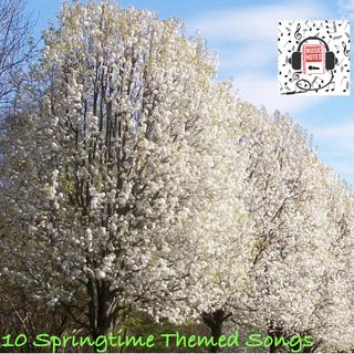 Episode 24 - 10 Springtime Themed Songs