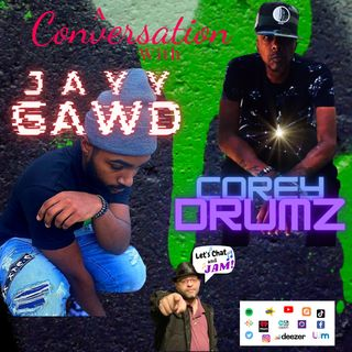 A Conversation With Corey Drumz and Jayy Gawd