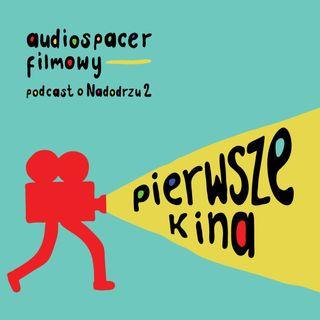 2.01 Pierwsze kina we Wrocławiu (Audiospacer Filmowy)