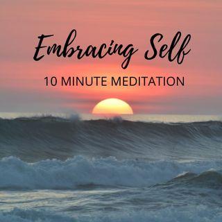Embracing Self, 10 Minute Meditation, Jenny Maria & Barret
