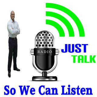 Just Talk So We Can Listen 009 why do we have Selective Out Rage