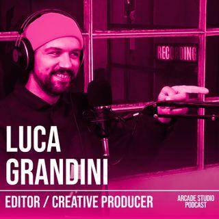 EP 32 - LUCA GRANDINI // Editing, Gaspar Noé e cazzeggio professionale