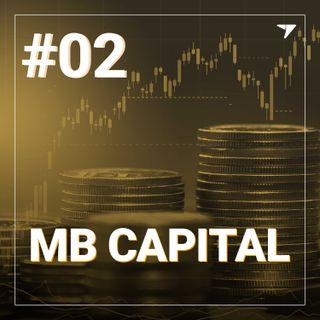 MB Capital #02 | O Homem de Ferro dos investimentos
