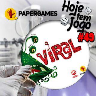 Hoje tem Jogo #49 - Viral