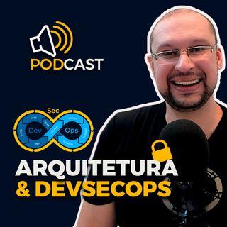 DevSecOps + Arquitetura | Do Zero a Expert em Arquitetura de TI