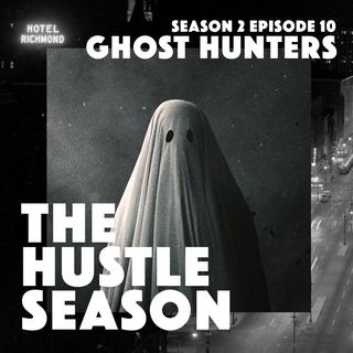 The Hustle Season 2: Ep. 10 Ghost Hunters (SPOILERS)