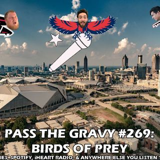 Pass The Gravy #269: Birds of Prey