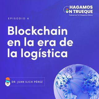 EP6. Blockchain en la era de la logística ⋅ Entrevista al Dr. Juan Ilich