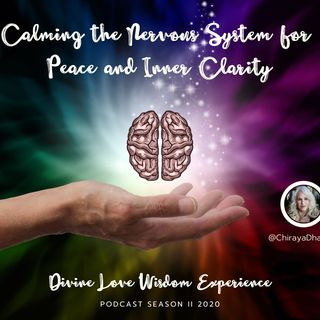 Calming the Nervous System for Peace and Inner Clarity