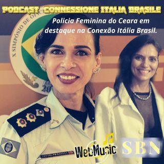 Policia Feminina do Ceara em destaque na Conexão Itália Brasil.