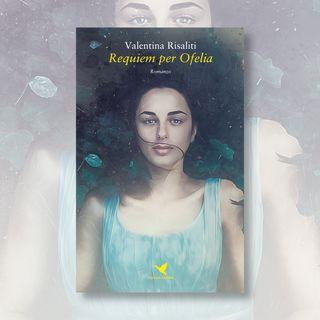 """S01E19 - Valentina Risaliti e """"Requiem per Ofelia"""""""
