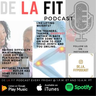 Guest Chanii Butler & the Trainers, Trainer Geoffrey Snyder join -the De La Fit Podcast season 4 Ep 42