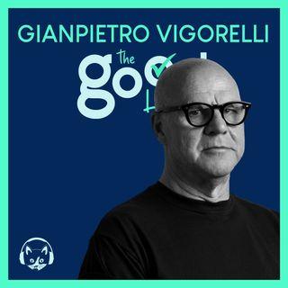 27. The Good List: Gianpietro Vigorelli – Le 5 campagne pubblicitarie che hanno segnato la mia carriera