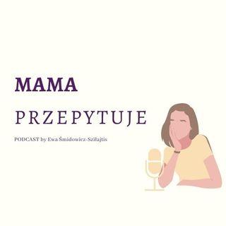 Odcinek #7: Żywienie i dieta w ciąży PODCAST MAMA przepytuje