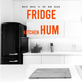 FRIDGE HUM KITCHEN / White noise for sleeping 5 hours