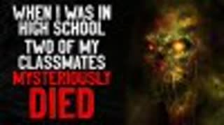 """""""When I was in high school, two of my classmates mysteriously died"""" Creepypasta"""