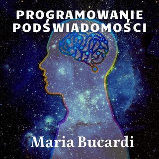 Programowanie podświadomości kluczem materializacji Twoich marzeń Maria Bucardi audiobook 2017