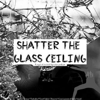 SHATTER THE GLASS CEILING ( Volume-3)