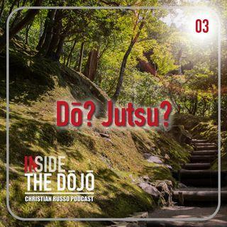 03 Inside the Dōjō - Jutsu? Dō?