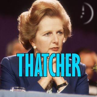 Margaret Thatcher, tra Luci e Ombre (e contesto) - con Carlo Amenta