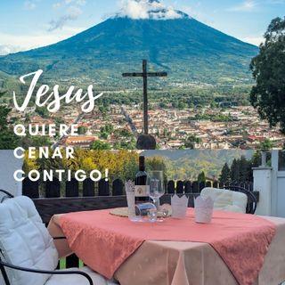 Jesús quiere cenar contigo!