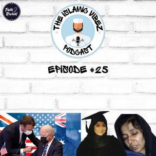 EP#25: Wot's hapnin Muslims? Free Aafia Siddiqui | US stab France in the back!