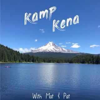 Kamp Kena Ep. 4 - Fat Bats & Slow Minnows