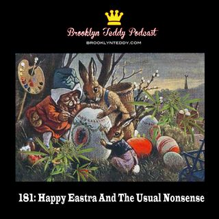 181: Happy Eastra And The Usual Nonsense