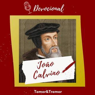 Devocional 25 Temor&Tremor - João Calvino