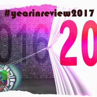 My year in review 2017 Top Ten tunes Episode 38
