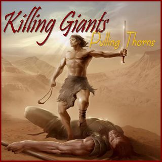 MMW - Killing Giants and Pulling Thorns