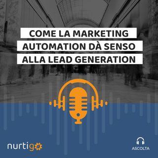 NURTIGO #6 // Come la Marketing Automation dà senso alla Lead Generation